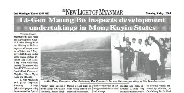 Lt-Gen Maung Bo and Zaw Zaw of Max Myanmar appeared in state-run newspaper New Light of Myanmar when they inspected Shwe Yaung Pya rubber plantation in Bilin Township in May 2005.